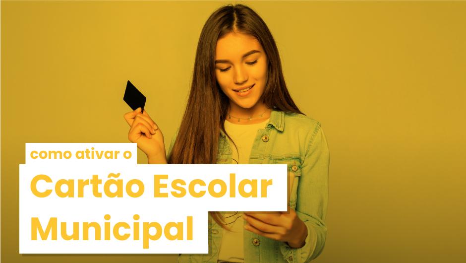 Ativação do Cartão Municipal Escolar