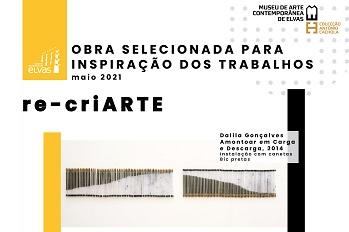 Re-criArte e Peça do Mês do Museu de Arte Contemporânea de Elvas